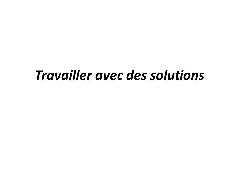 Travailler avec des solutions