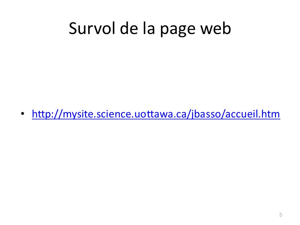 Survol de la page web http://mysite.science.uottawa.ca/jbasso/accueil.htm