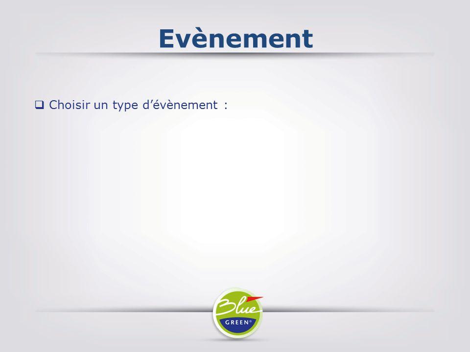 Evènement Choisir un type d'évènement :
