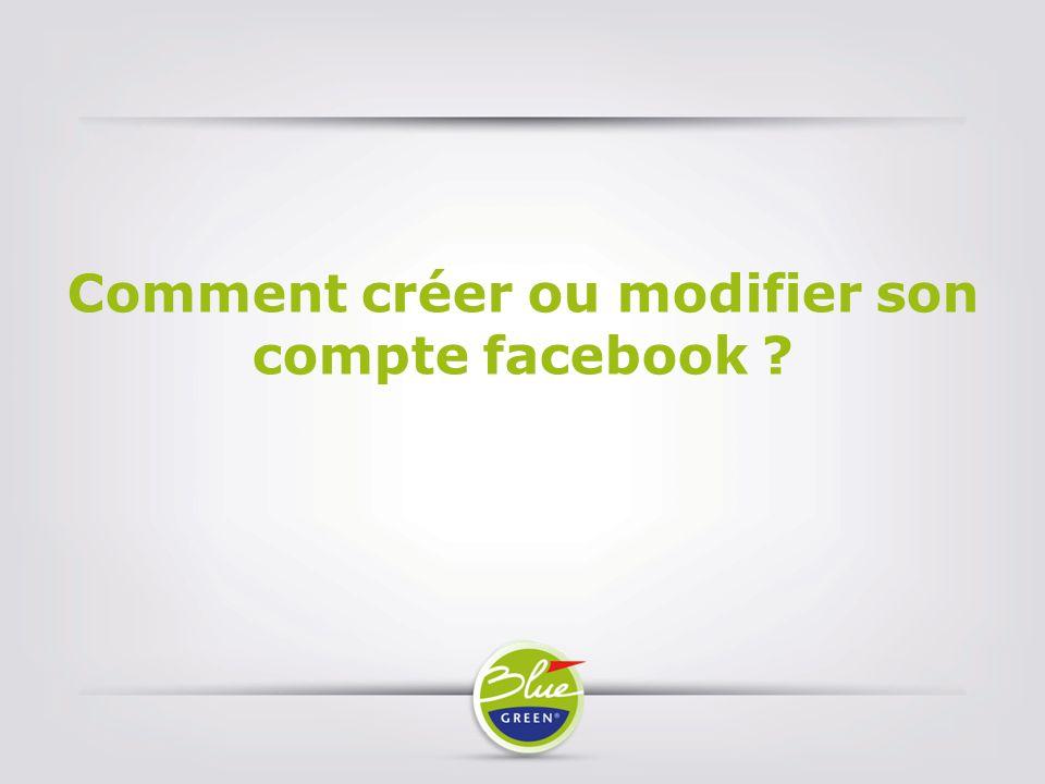 Comment créer ou modifier son compte facebook