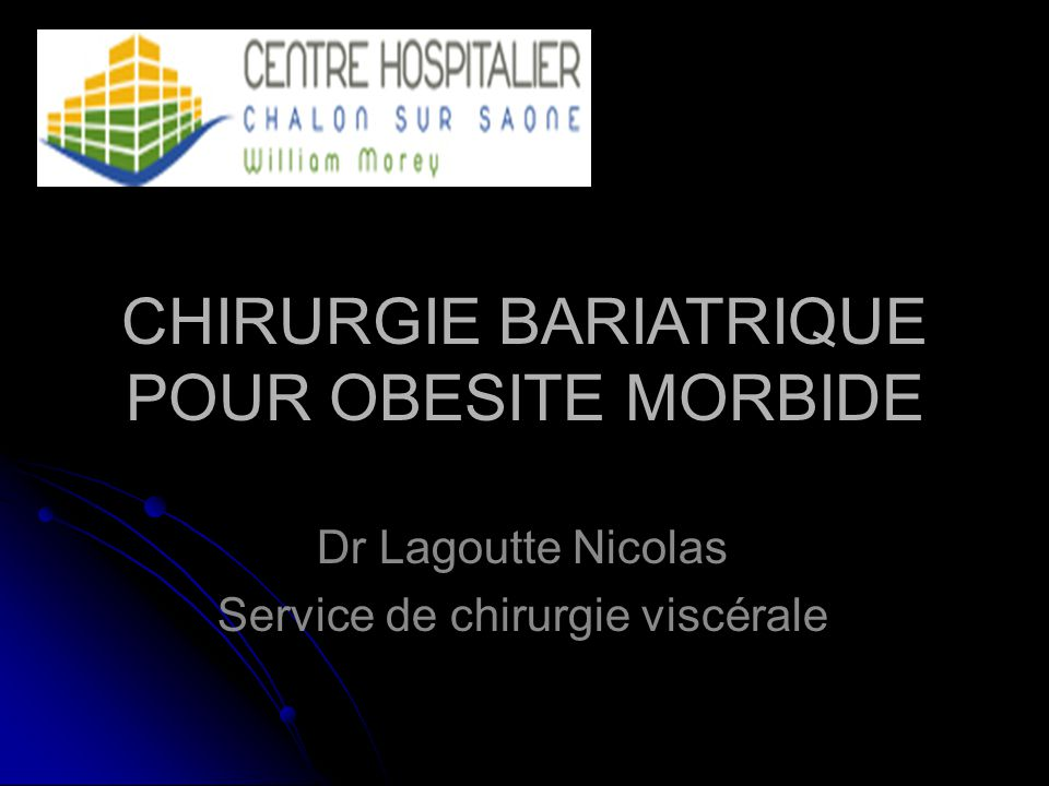 CHIRURGIE BARIATRIQUE POUR OBESITE MORBIDE