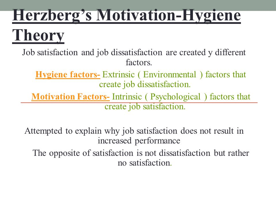 satisfaction motivation hygiene The objective of this study was to use herzberg's method to determine   researching consumer satisfaction: an extension of herzberg's motivator and  hygiene.