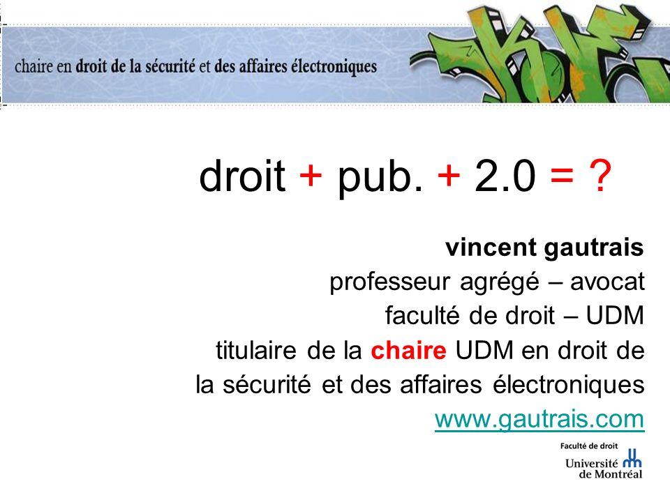 droit + pub. + 2.0 = vincent gautrais professeur agrégé – avocat