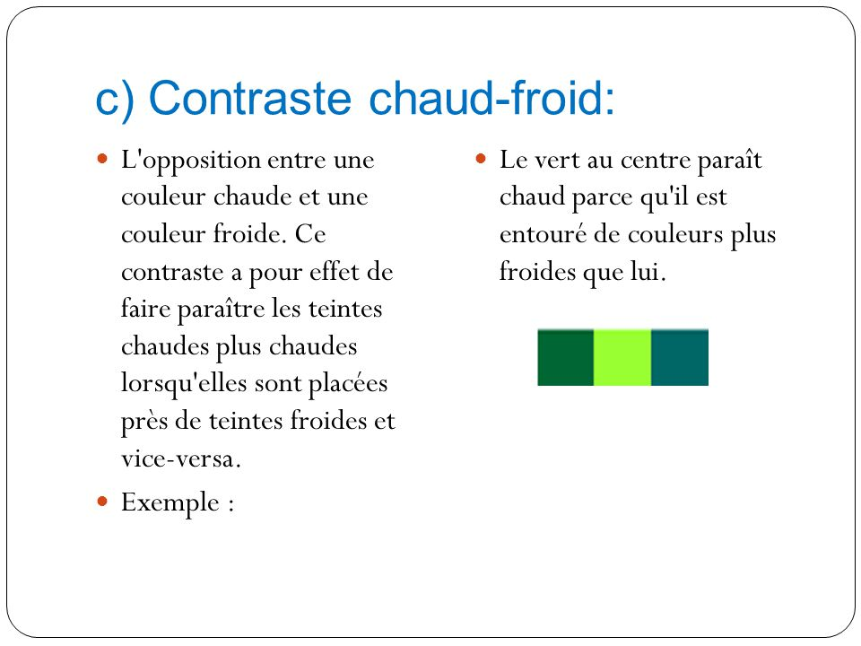 c) Contraste chaud-froid:
