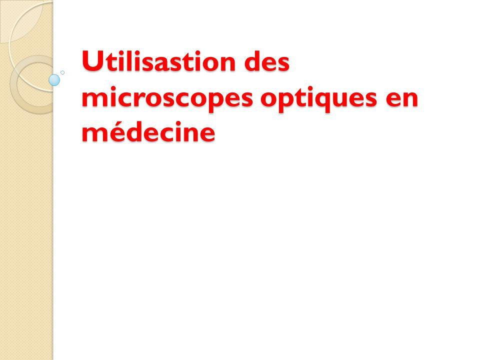 Utilisastion des microscopes optiques en médecine