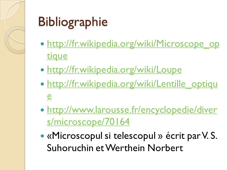 Bibliographie http://fr.wikipedia.org/wiki/Microscope_op tique