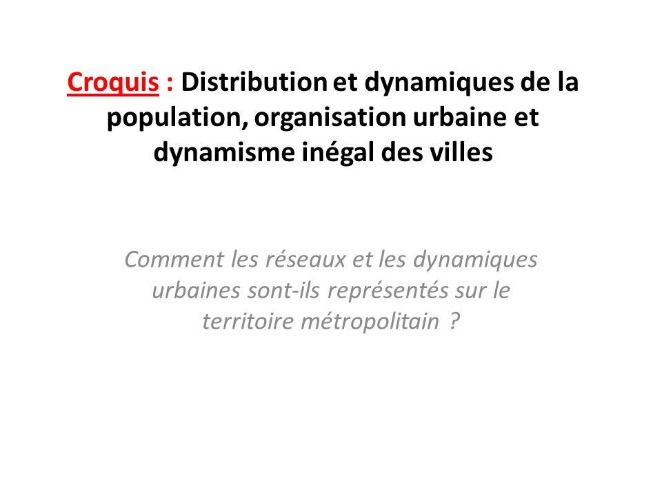 Croquis : Distribution et dynamiques de la population, organisation urbaine et dynamisme inégal des villes
