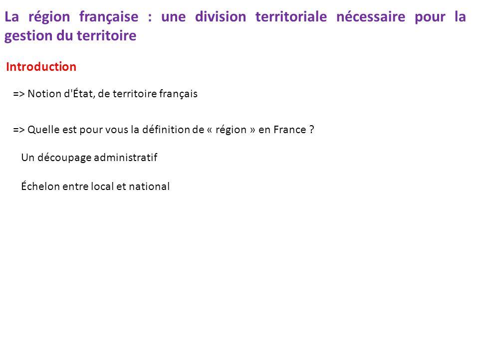 La région française : une division territoriale nécessaire pour la gestion du territoire