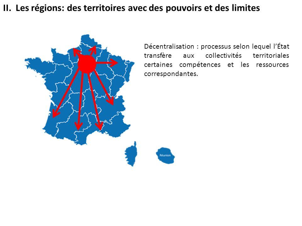 II. Les régions: des territoires avec des pouvoirs et des limites