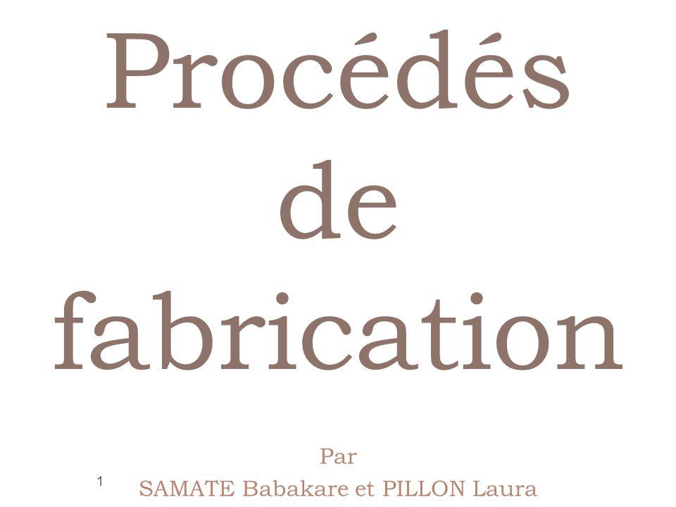 Procédés de fabrication