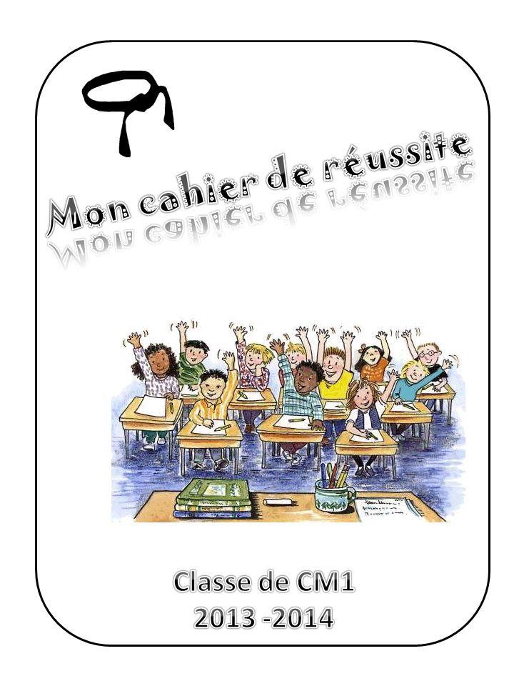 Mon cahier de réussite Classe de CM1 2013 -2014