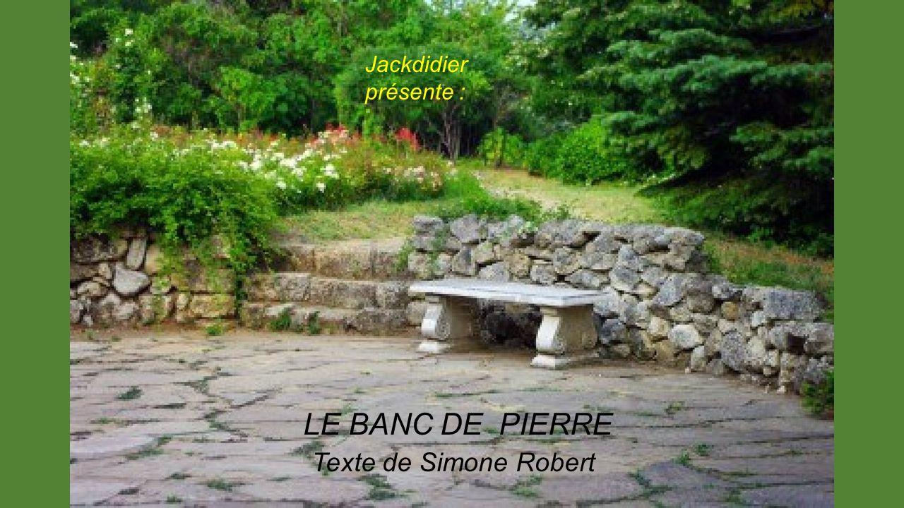 jackdidier présente : le banc de pierre texte de simone robert.