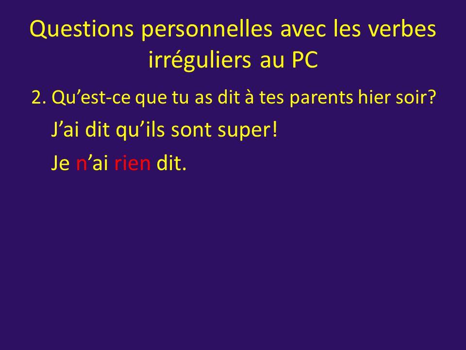 Questions personnelles avec les verbes irréguliers au PC