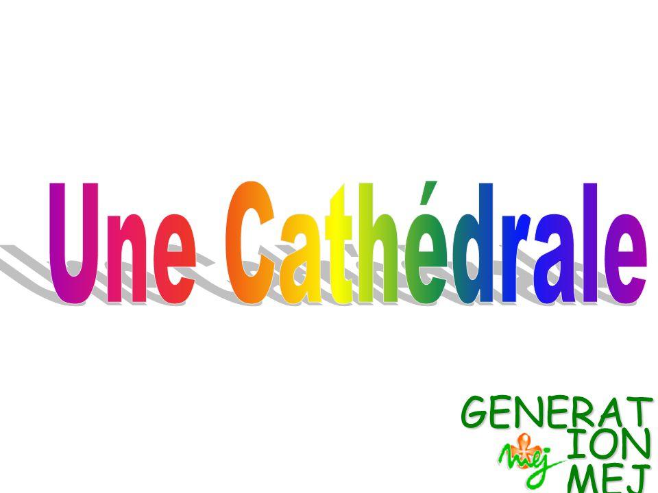 Une Cathédrale GENERATION MEJ