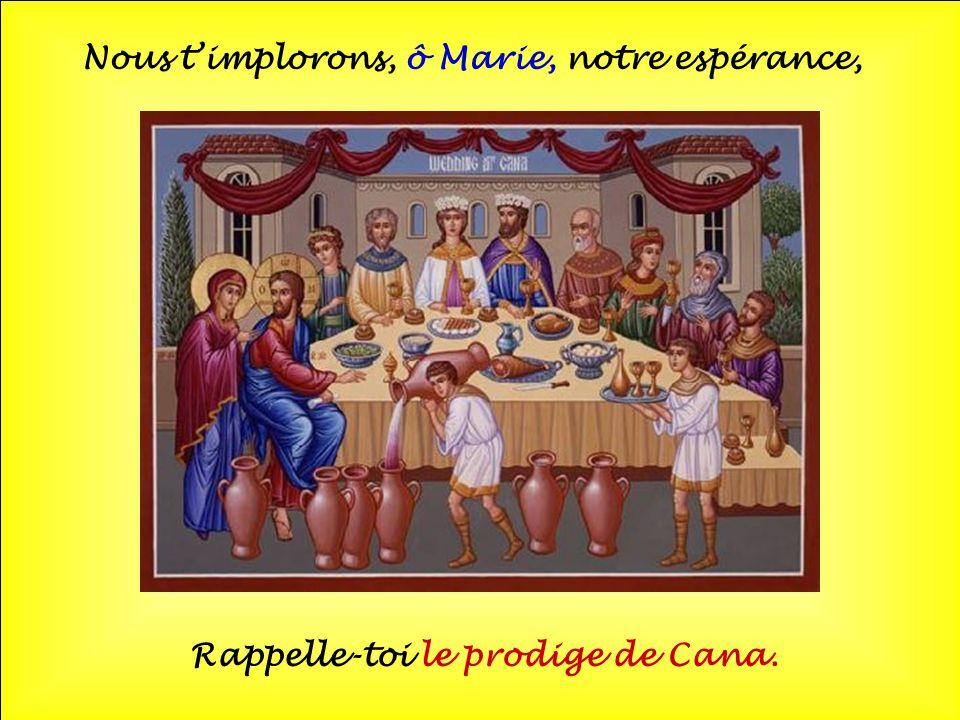 Nous t'implorons, ô Marie, notre espérance,