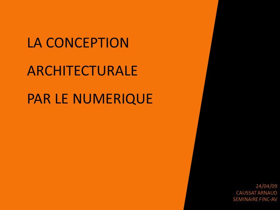 La conception architecturale par le numerique ppt video for Conception architecturale