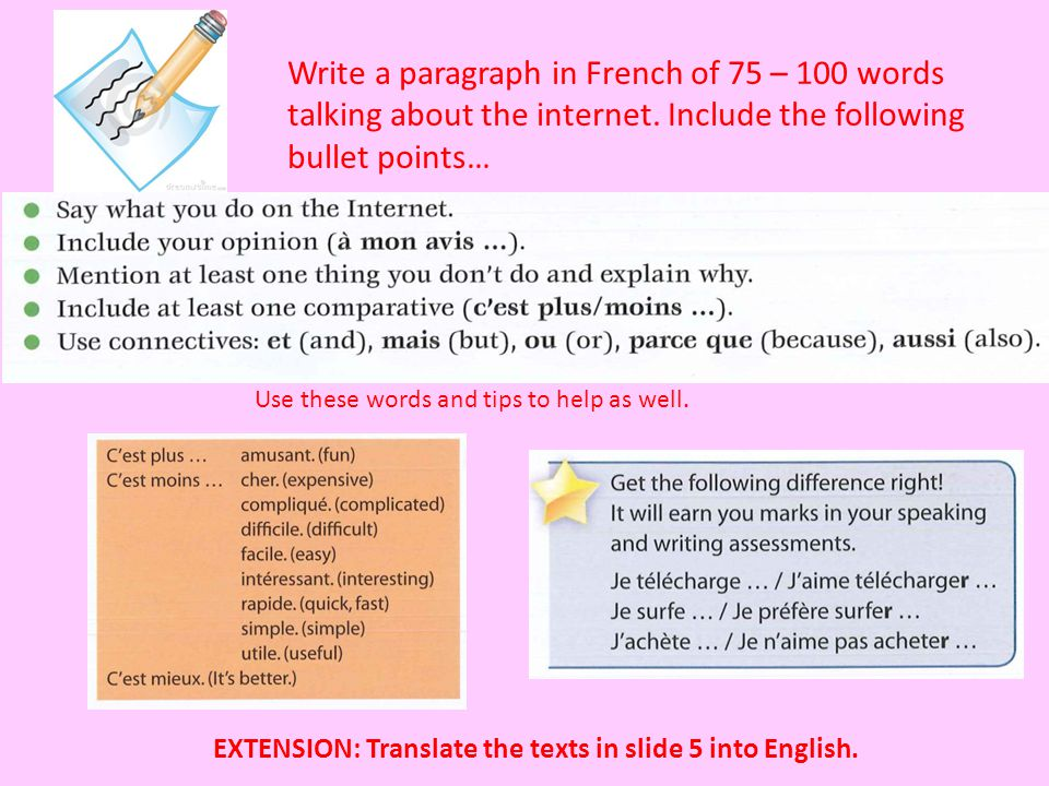 Write a paragraph in French of 75 – 100 words talking about the internet. Include the following bullet points…