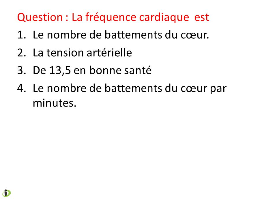 Question : La fréquence cardiaque est