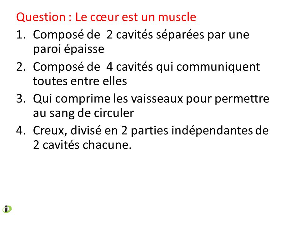 Question : Le cœur est un muscle