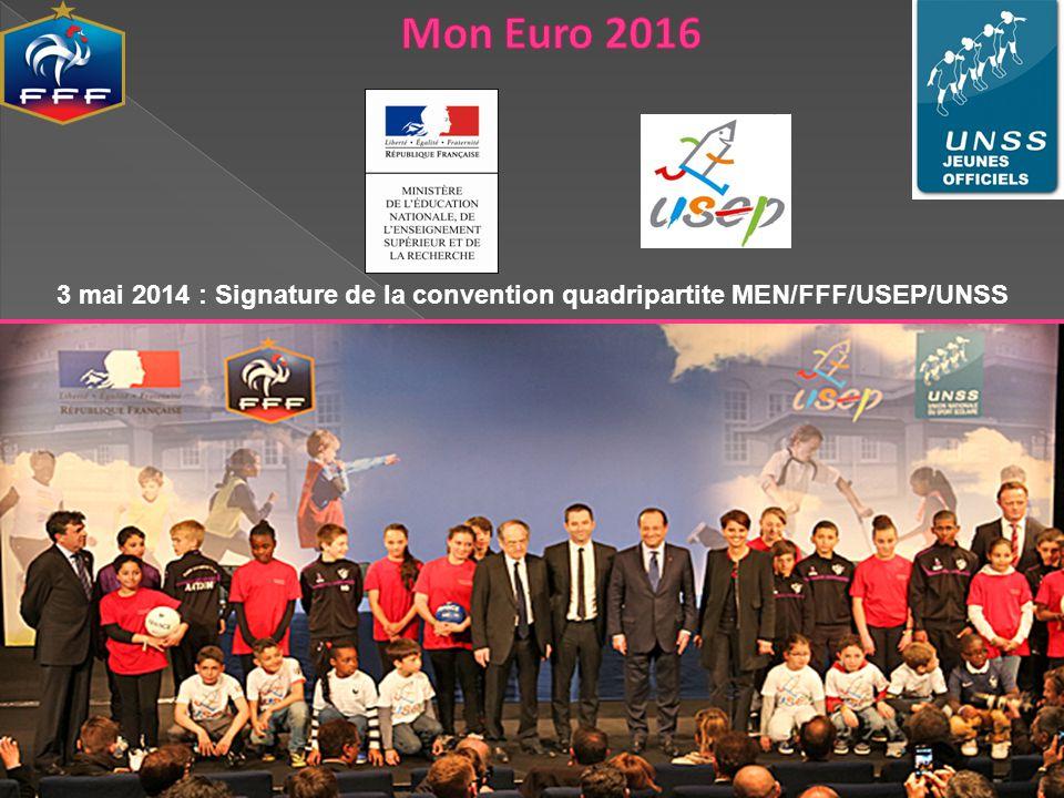 Mon Euro 2016 3 mai 2014 : Signature de la convention quadripartite MEN/FFF/USEP/UNSS.