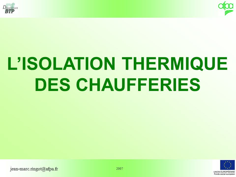 l isolation thermique des chaufferies ppt t l charger. Black Bedroom Furniture Sets. Home Design Ideas