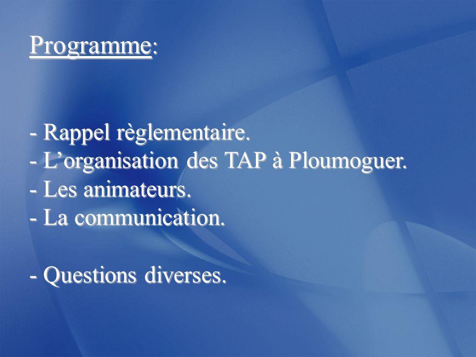Programme: - Rappel règlementaire