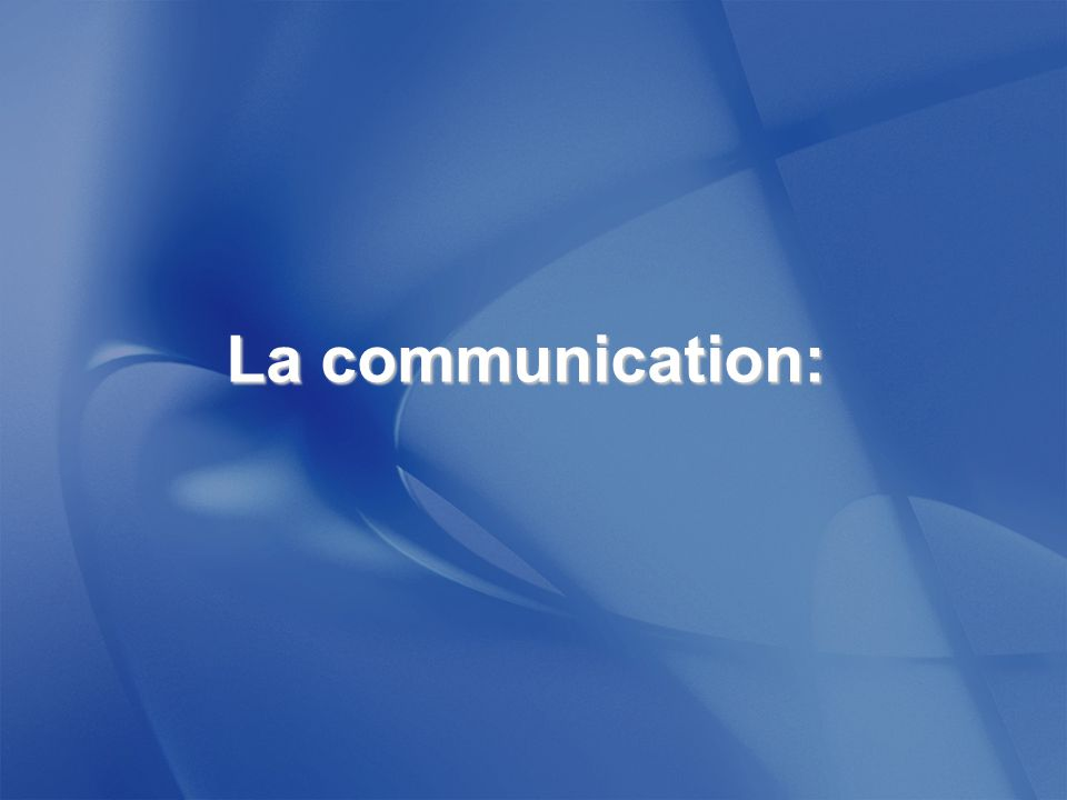 La communication: 20