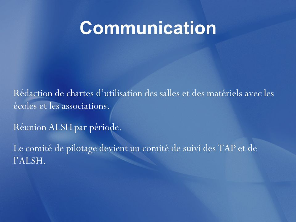 Communication Rédaction de chartes d'utilisation des salles et des matériels avec les écoles et les associations.