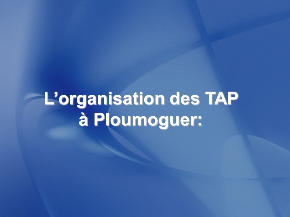 L'organisation des TAP à Ploumoguer: