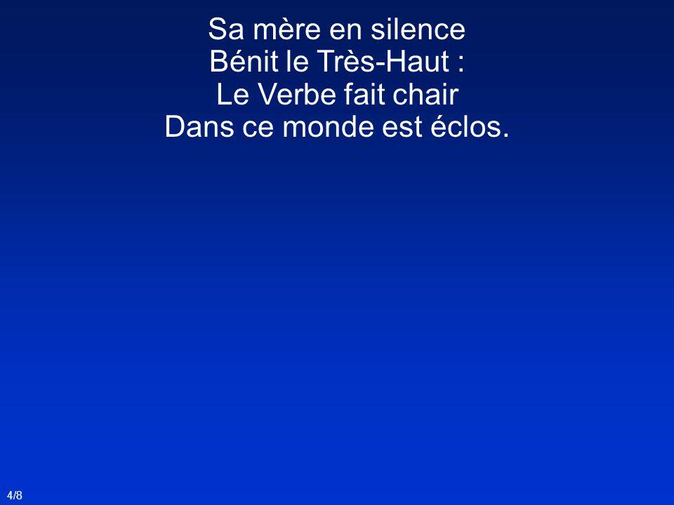Sa mère en silence Bénit le Très-Haut : Le Verbe fait chair