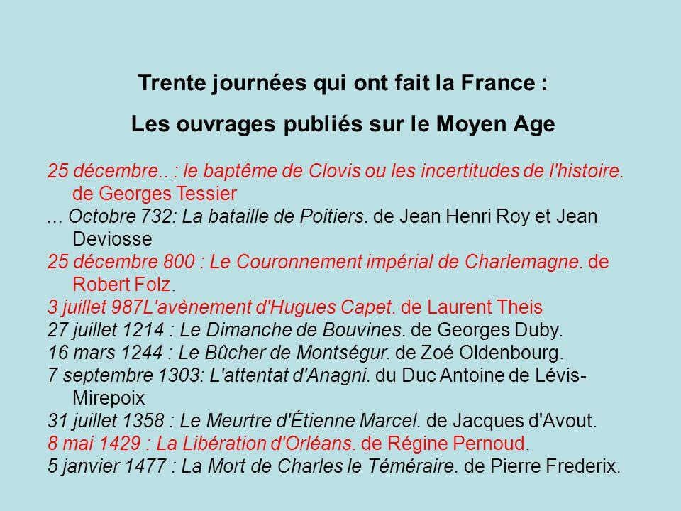 Trente journées qui ont fait la France :