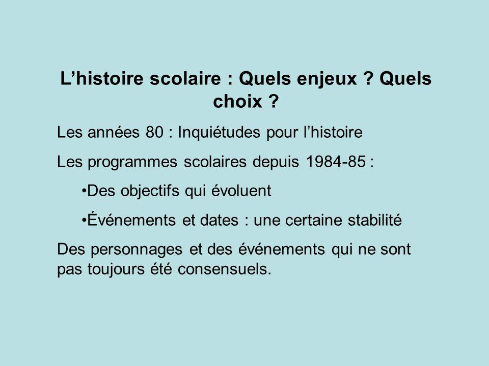 L'histoire scolaire : Quels enjeux Quels choix