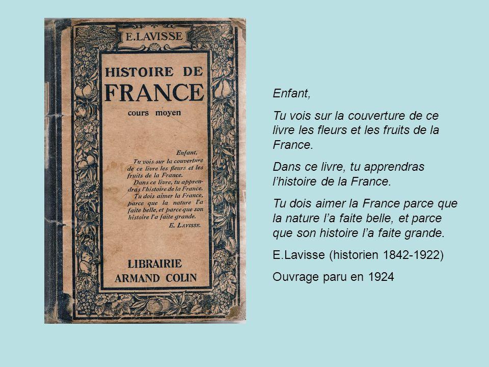 Enfant, Tu vois sur la couverture de ce livre les fleurs et les fruits de la France. Dans ce livre, tu apprendras l'histoire de la France.