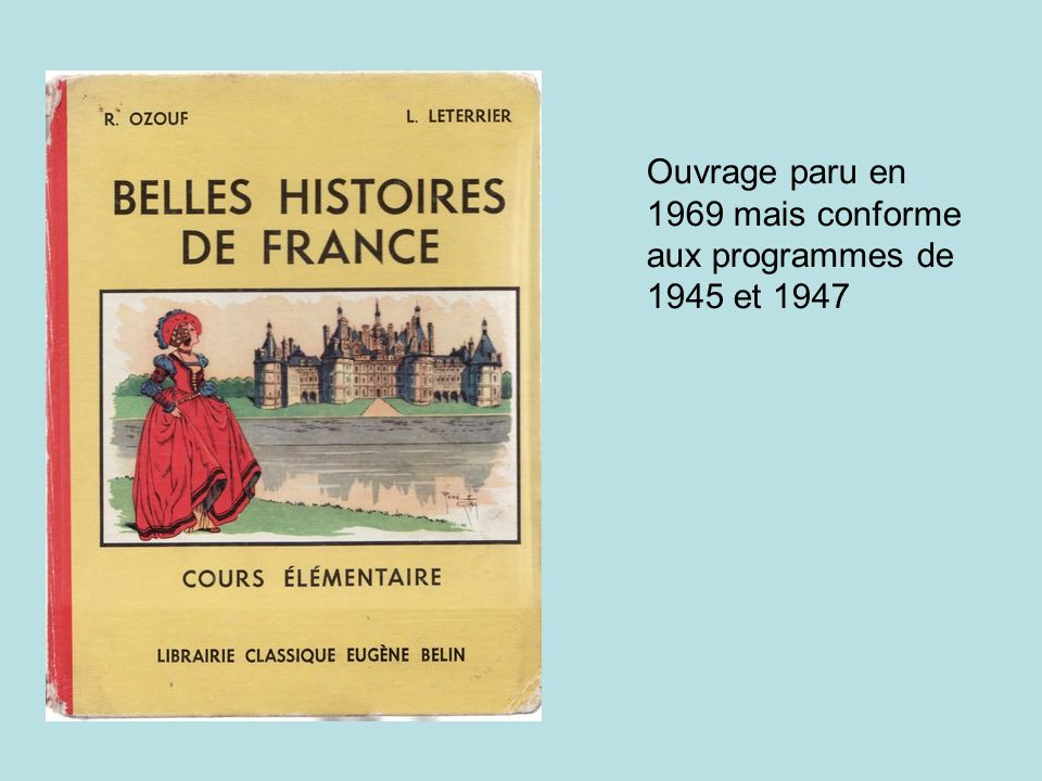Ouvrage paru en 1969 mais conforme aux programmes de 1945 et 1947