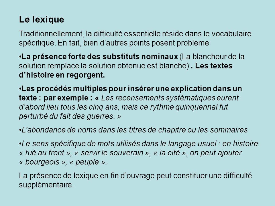 Le lexique Traditionnellement, la difficulté essentielle réside dans le vocabulaire spécifique. En fait, bien d'autres points posent problème.