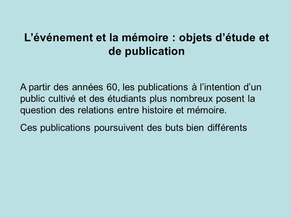 L'événement et la mémoire : objets d'étude et de publication