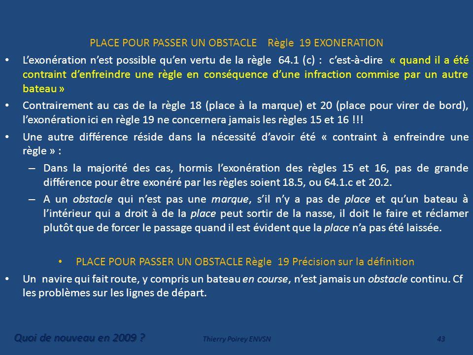 PLACE POUR PASSER UN OBSTACLE Règle 19 EXONERATION