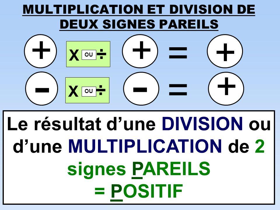 MULTIPLICATION ET DIVISION DE DEUX SIGNES PAREILS
