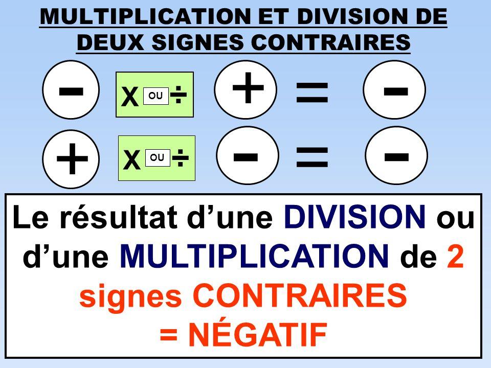 MULTIPLICATION ET DIVISION DE DEUX SIGNES CONTRAIRES