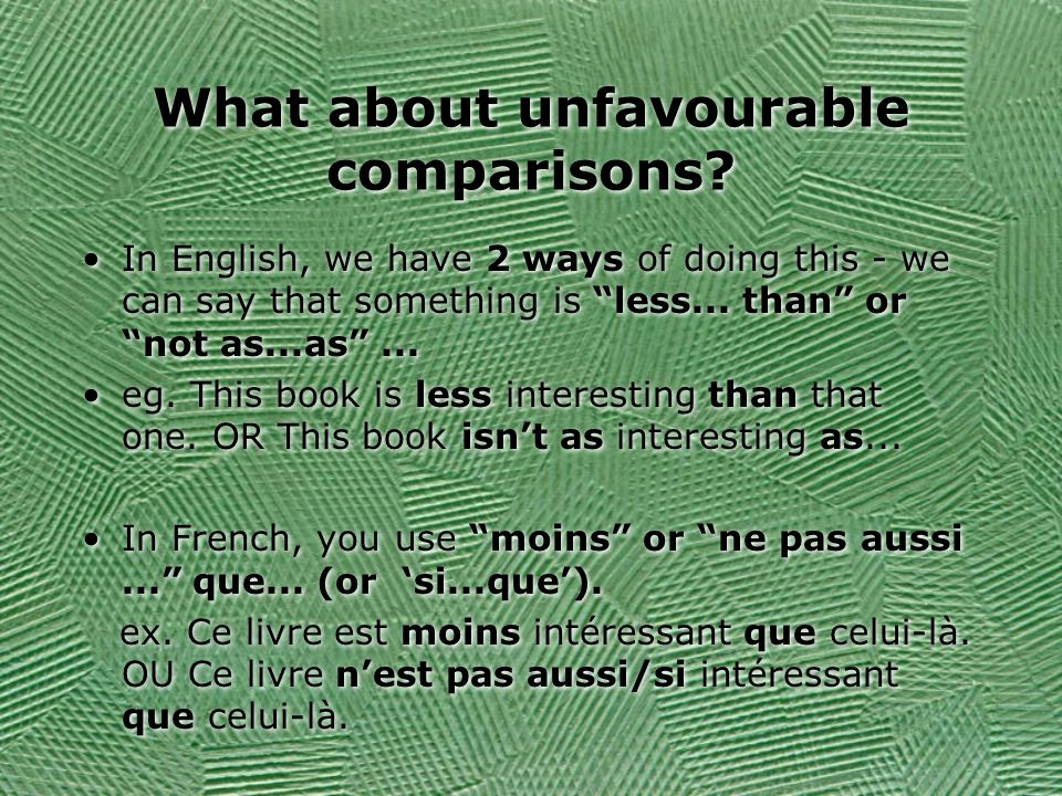 What about unfavourable comparisons