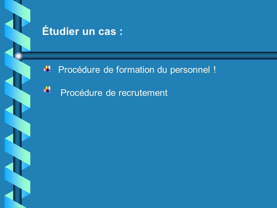Étudier un cas : Procédure de formation du personnel !