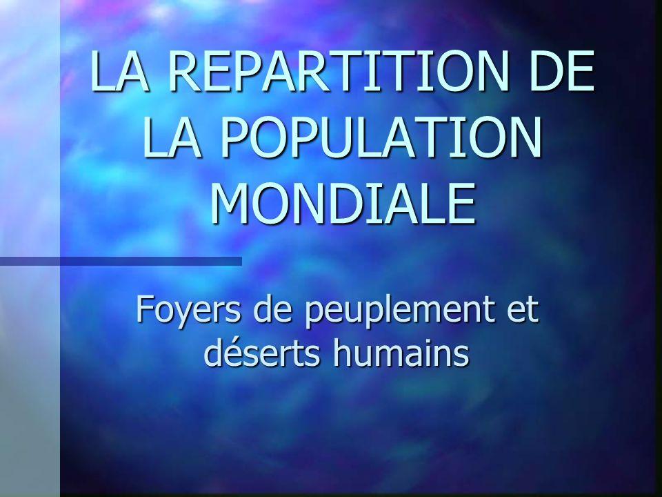 Grand Foyer De Peuplement : La repartition de population mondiale ppt télécharger