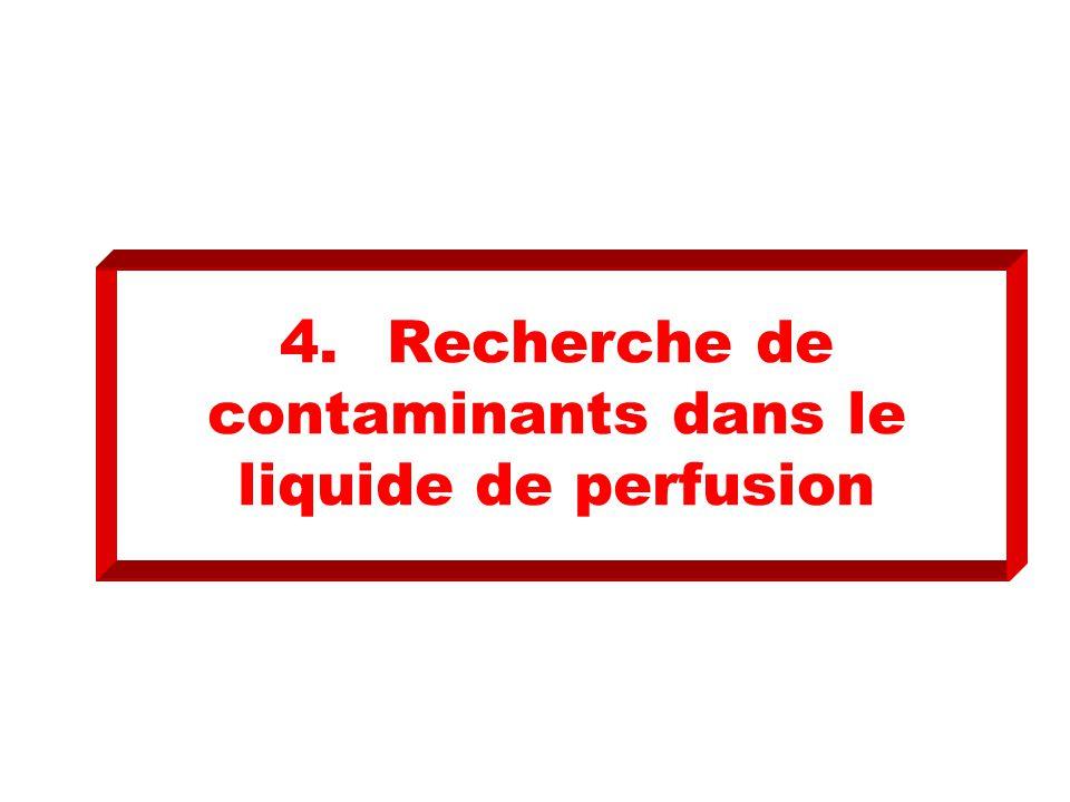 4. Recherche de contaminants dans le liquide de perfusion