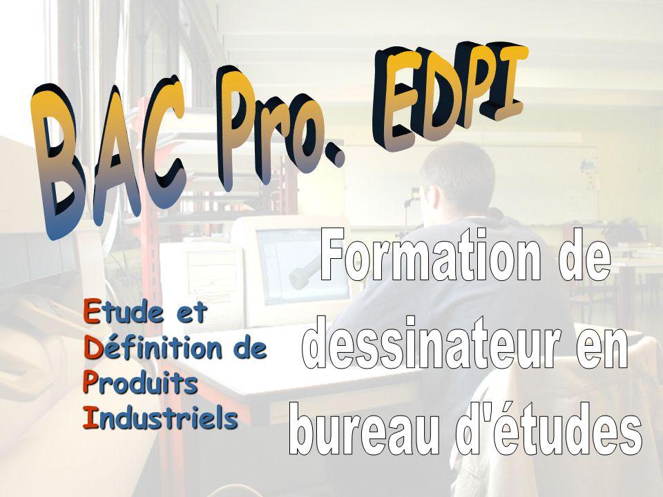 BAC Pro EDPI Formation de dessinateur en bureau dtudes Etude et