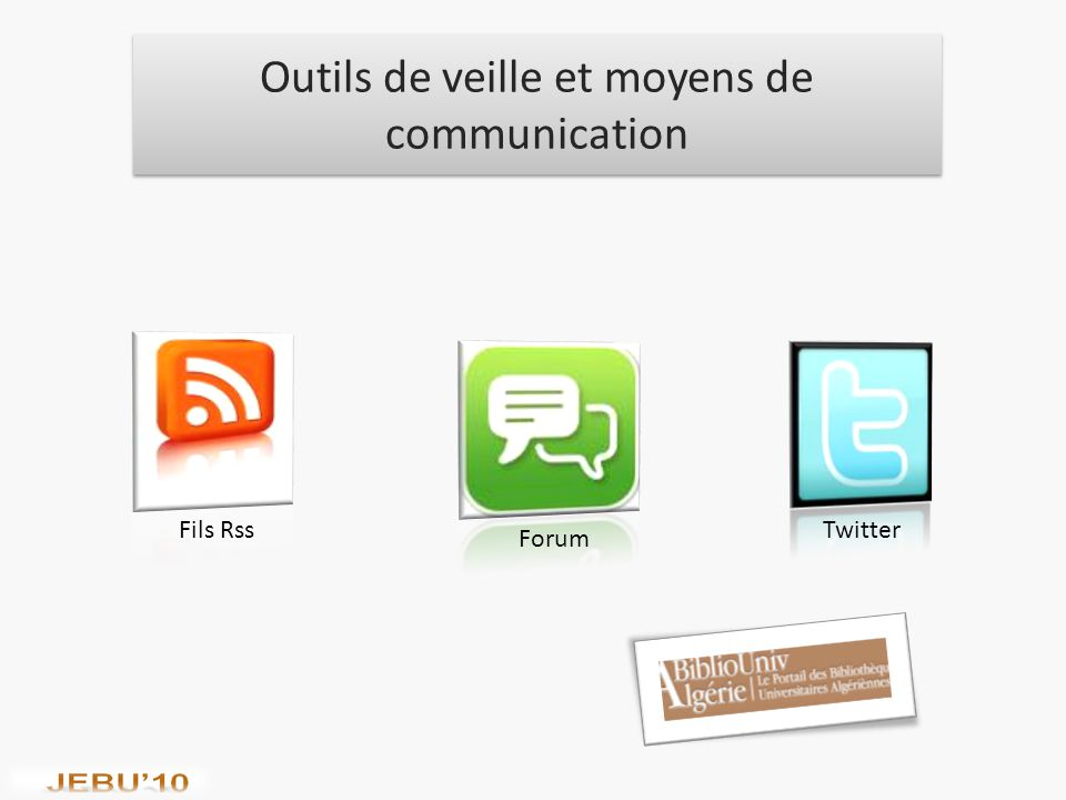 Outils de veille et moyens de communication