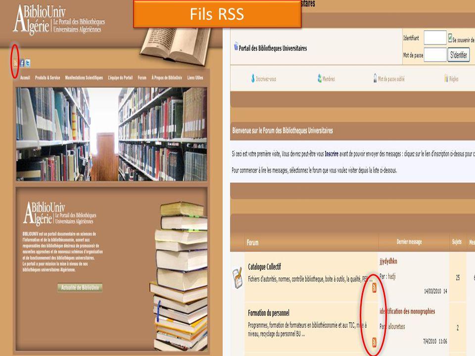Fils RSS Les FILS RSS permet de rendre disponibles de façon automatisée les contenus de sites web