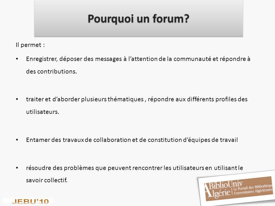 Pourquoi un forum Il permet :