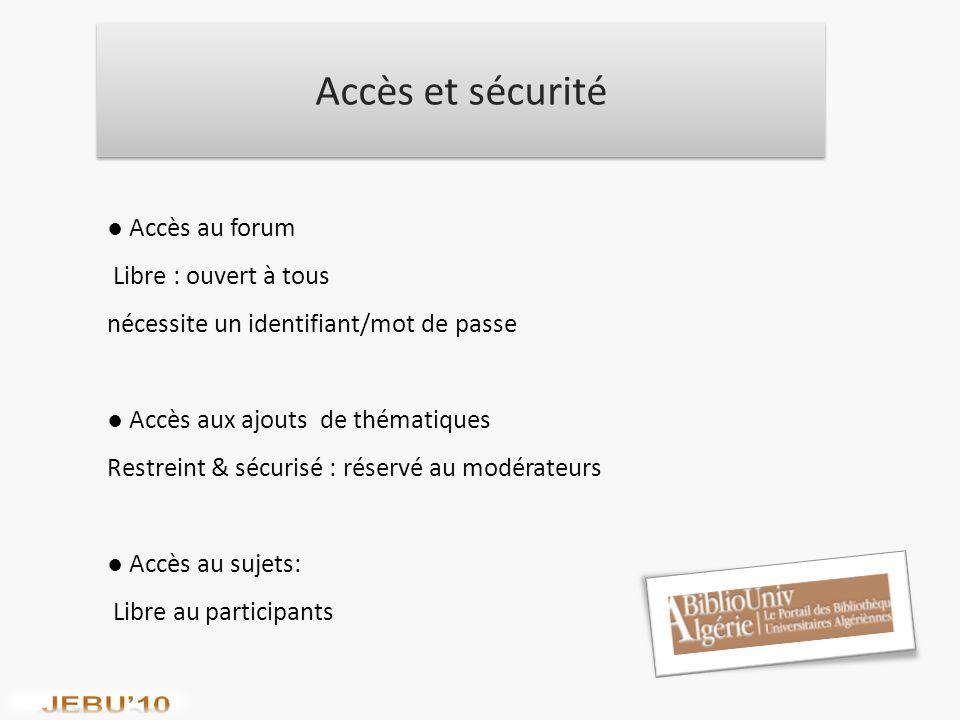 Accès et sécurité ● Accès au forum Libre : ouvert à tous