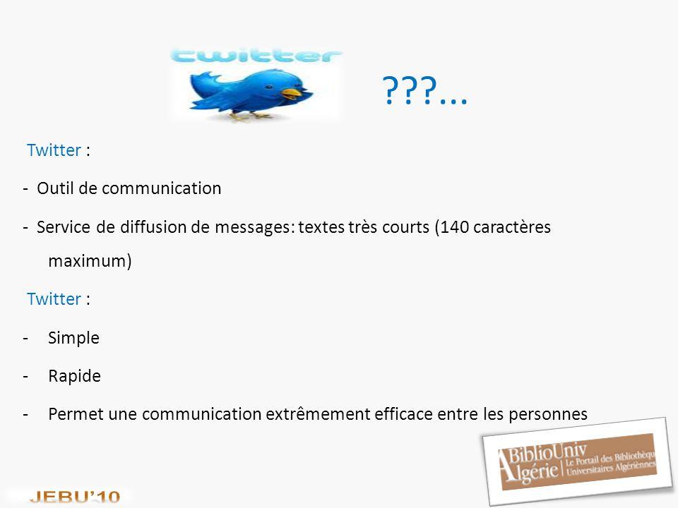 ... Twitter : - Outil de communication