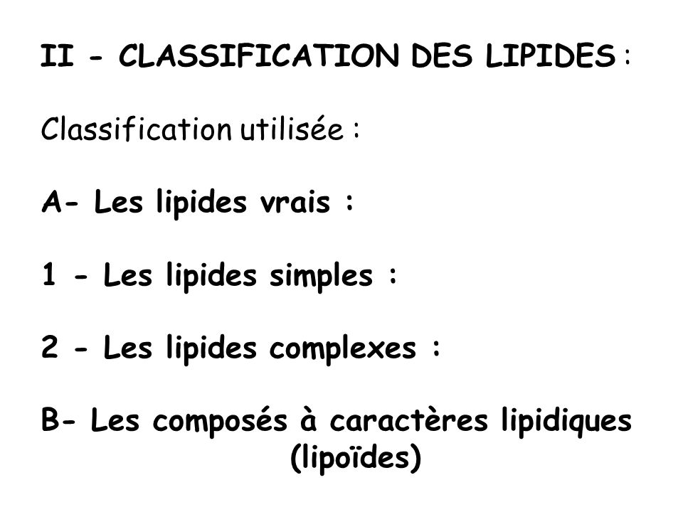 II - CLASSIFICATION DES LIPIDES :